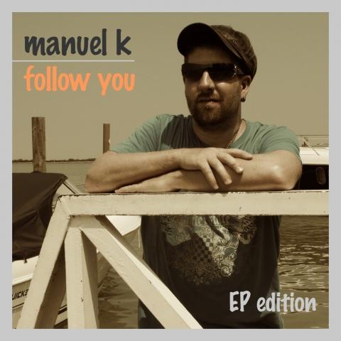 2016_Manuel-K_follow you_EP
