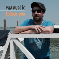 2015_Manuel-K_follow you